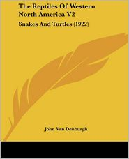 The Reptiles Of Western North America V2: Snakes And Turtles (1922)