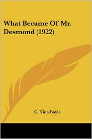 What Became of Mr. Desmond (1922) - C. Nina Boyle