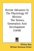 Recent Advances in the Physiology of Motion: The Senses, Generation and Development (1848)
