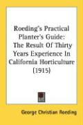 Roeding's Practical Planter's Guide: The Result of Thirty Years Experience in California Horticulture (1915)