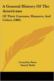 A General History of the Americans: Of Their Customs, Manners, and Colors (1806)