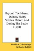 Beyond the Marne: Quincy, Huiry, Voisins, Before and During the Battle (1918)