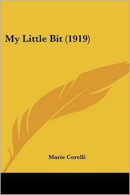 My Little Bit (1919) - Marie Corelli