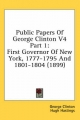 Public Papers of George Clinton V4 Part 1 - George Clinton; Hugh Hastings; James Austin Holden