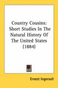 Country Cousins: Short Studies in the Natural History of the United States (1884)