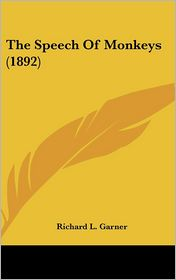 The Speech of Monkeys - Richard L. Garner