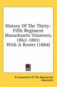 History of the Thirty-Fifth Regiment Massachusetts Volunteers, 1862-1865: With a Roster (1884)