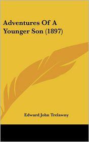 Adventures of a Younger Son - Edward John Trelawny