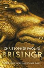Brisingr, or, The Seven Promises of Eragon Shadeslayer and Saphira Bjartskular - Christopher Paolini