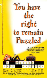 You Have the Right to Remain Puzzled (Puzzle Lady Series #8) - Parnell Hall