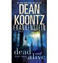 Frankenstein: Dead and Alive - Dean Koontz