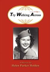 Try Walking Across - Holden, Donna / Holden, Helen Parker