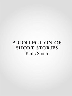 A Collection of Short Stories - Smith, Karlis