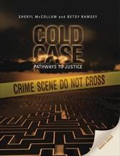 Cold Case: Pathways to Justice - McCollum, Sheryl / Ramsey, Betsy