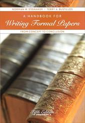 A Handbook for Writing Formal Papers: From Concept to Conclusion - Steinaker, Norman W. / Bustillos, Terry A.