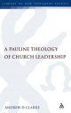 Pauline Theology of Church Leadership - Andrew Clarke