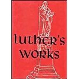 Luther's Works, Volume 22 (Sermons on Gospel of St John Chapters 1-4) - Martin H. Luther