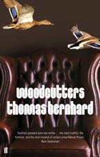 Woodcutters - Thomas Bernhard