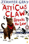 Atticus Claw Breaks the Law - Gray, Jennifer