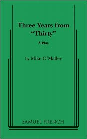 Three Years From Thirty - Mike O'Malley