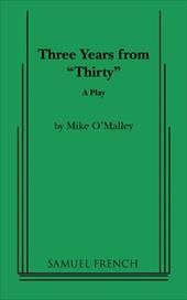 """Three Years from """"Thirty"""" - O'Malley, Mike"""