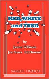 Red, White And Tuna - Jaston Williams, Joe Sears, Ed Howard