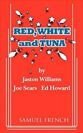 Red, White and Tuna - Williams, Jaston / Sears, Joe / Howard, Ed