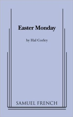 Easter Monday - Hal Corley, Hal Corely