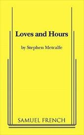 Loves and Hours - Metcalfe, Stephen
