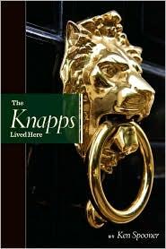 The Knapps Lived Here - Ken Spooner