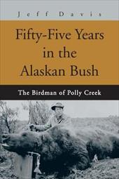 Fifty-Five Years in the Alaskan Bush: The John Swiss Story - Davis, Jeff