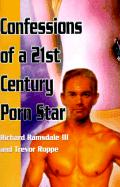Confessions of a 21st Century Porn Star