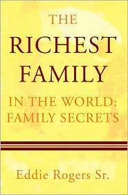 The Richest Family In The World - Eddie Rogers Sr.