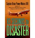 93 Seconds to Disaster - Captain Brian Power-Waters XIII