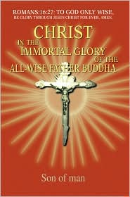 Christ in the Immortal Glory of the All-Wise Father Buddha - Son of Man