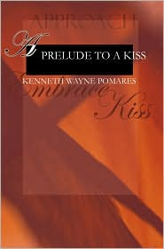 A Prelude to a Kiss - Kenneth Wayne Pomares