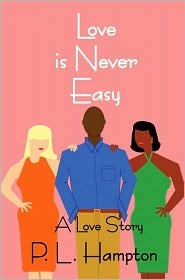 Love Is Never Easy - P. L. Hampton