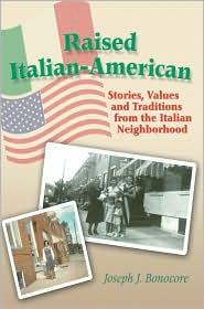 Raised Italian-American - Joseph J. Bonocore