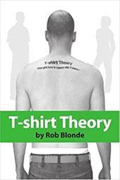 T-Shirt Theory: What Girls Have in Common with T-Shirts... - Blonde, Rob