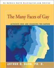 The Many Faces Of Gay - Arthur D. Kahn