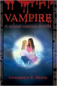 Vampire - Gwendolyn R Morris