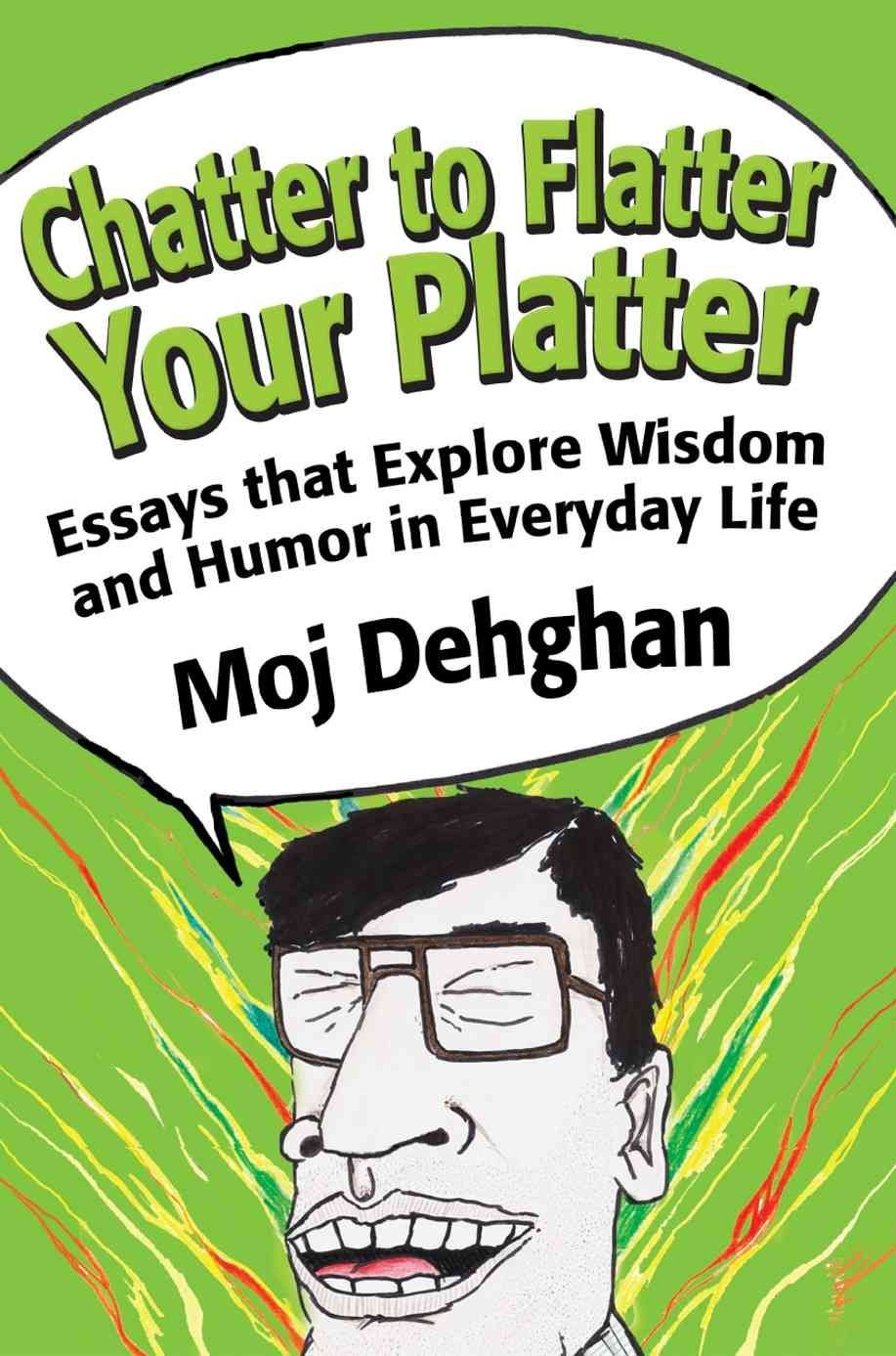 Chatter to Flatter Your Platter - Moj Dehghan