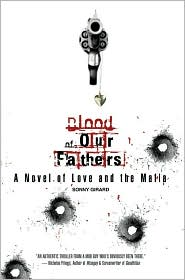 Blood of Our Fathers: A Novel of Love and the Mafia - Sonny Girard