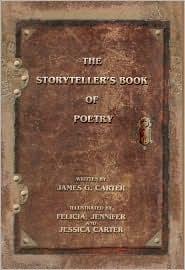 The Storyteller's Book of Poetry - James G. Carter, Jennifer Carter (Illustrator), Felicia Carter (Illustrator), Jessica Carter (Illustrator)