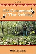 The Cottonwoods of Titus Smithing