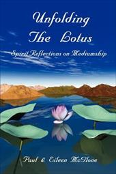 Unfolding the Lotus: Spirit Reflections on Mediumship - McGlone, Eileen / McGlone, Paul