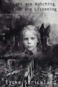 Eyes Are Watching, Ears Are Listening: Growing Up in Nazi Germany 1933-1946