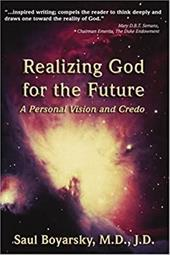 Realizing God for the Future: A Personal Vision and Credo - Boyarsky, Saul