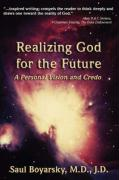 Realizing God for the Future: A Personal Vision and Credo