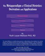 The Metaparadigm of Clinical Dietetics: Derivation and Applications
